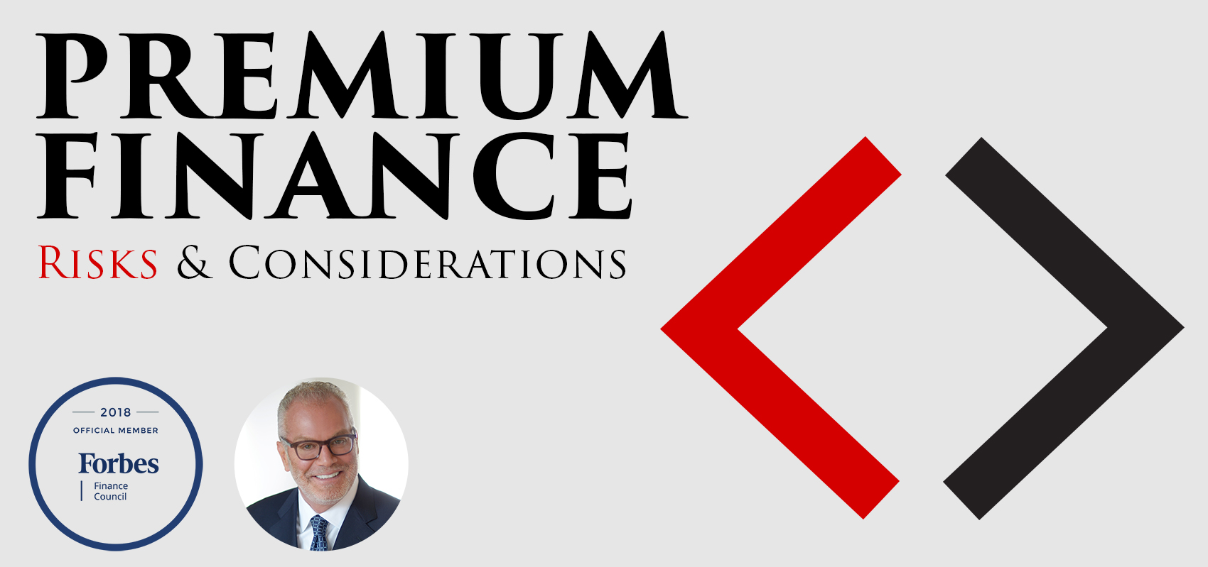 "Most recently in Forbes: ""Premium Finance Risks"""