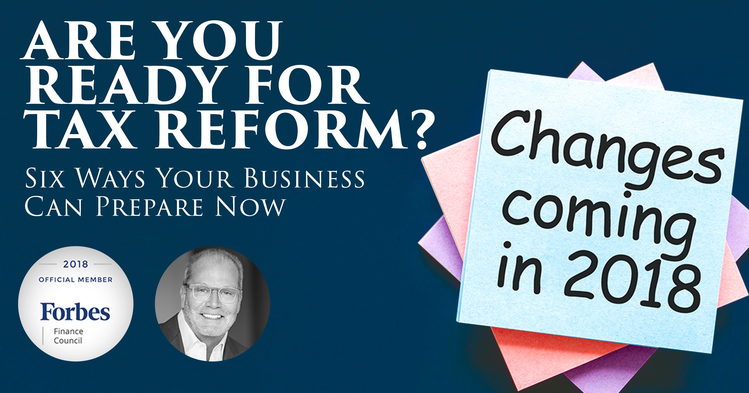Are You Ready for Tax Reform?  Six Ways Your Business Can Prepare Now