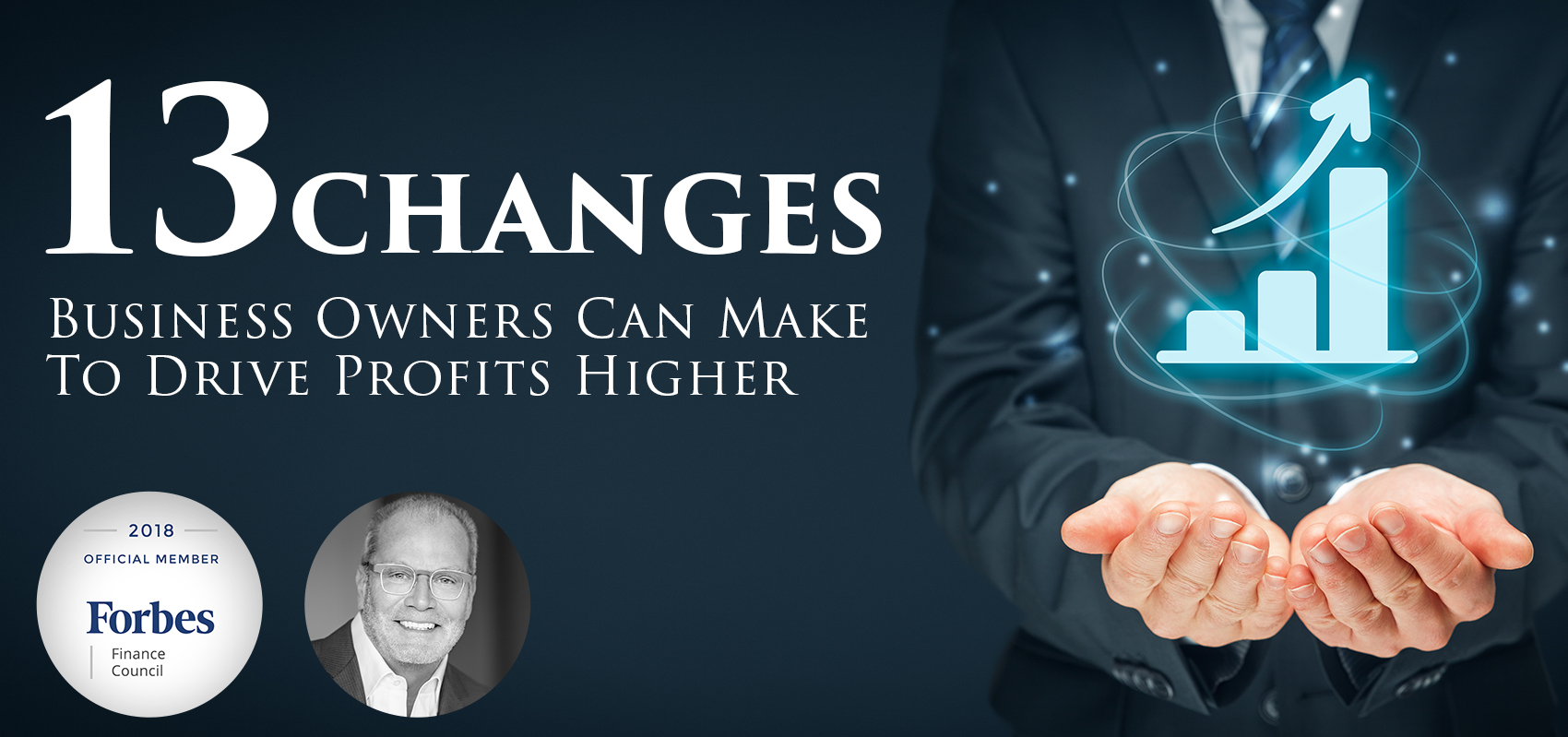 13 Changes Business Owners Can Make To Drive Profits Higher