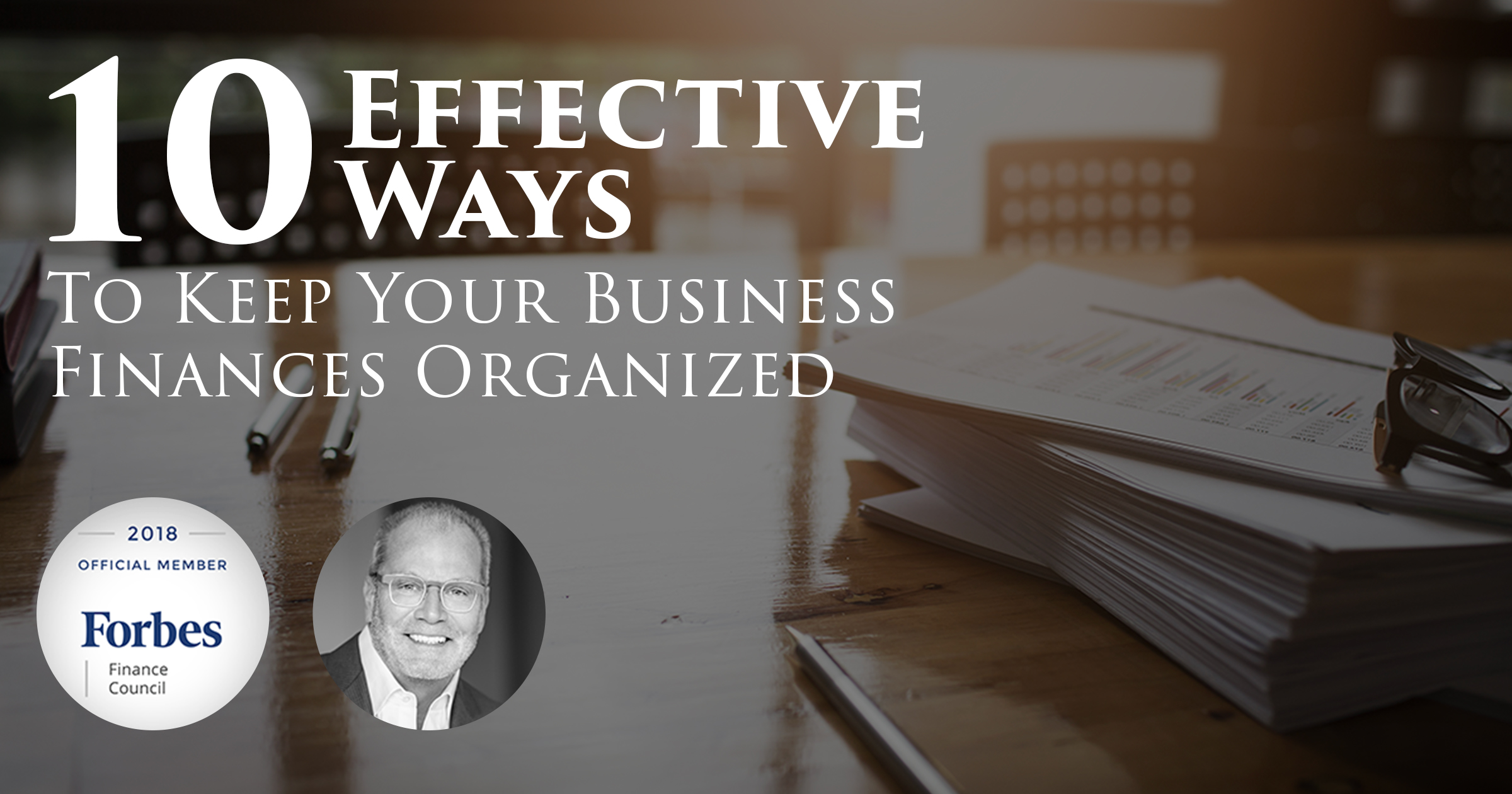 10 Effective Ways to Keep Your Business Finances Organized