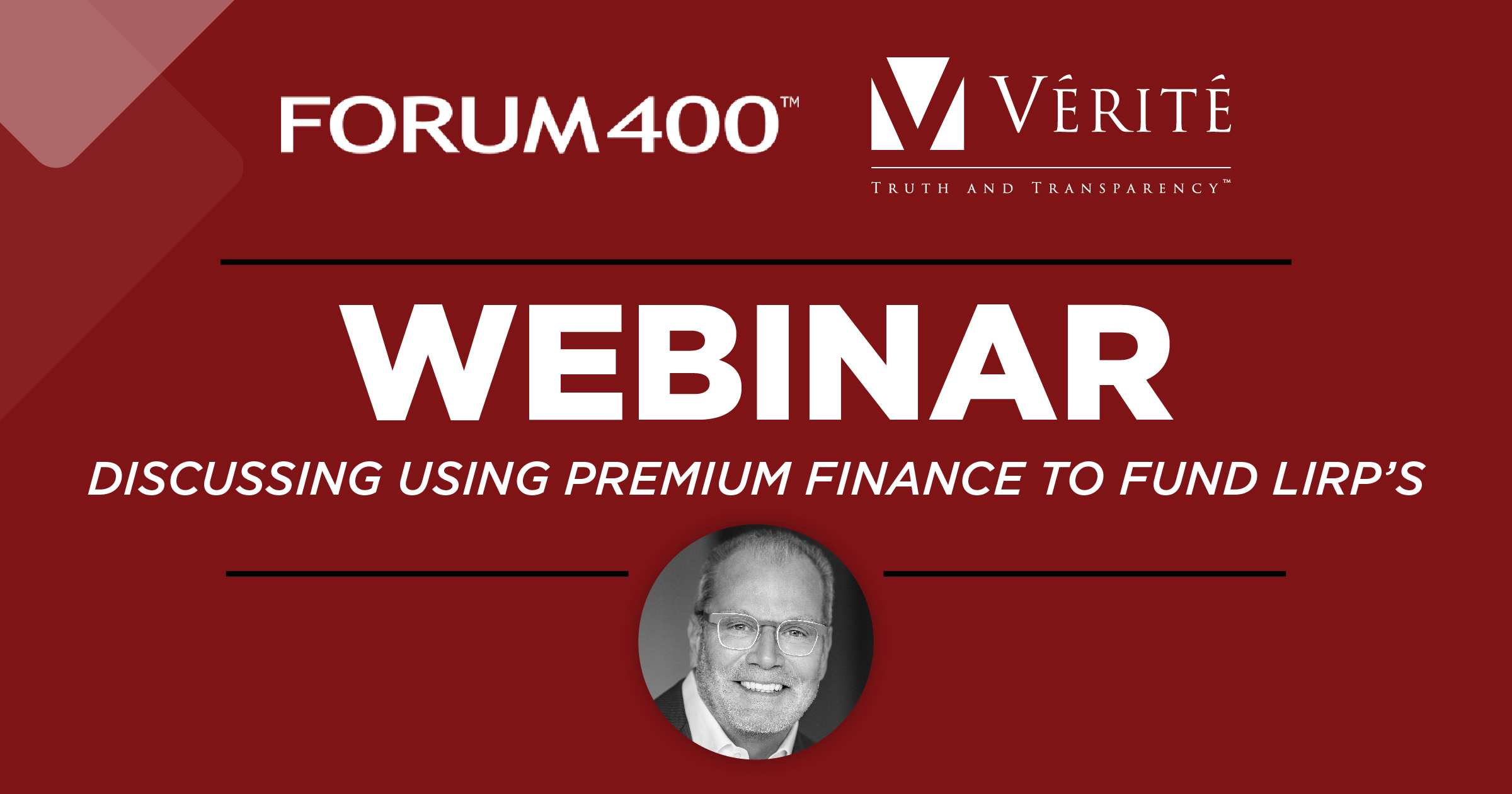 Forum 400 Webinar - Discussing Using Premium Finance To Fund Lirp's (GATED)