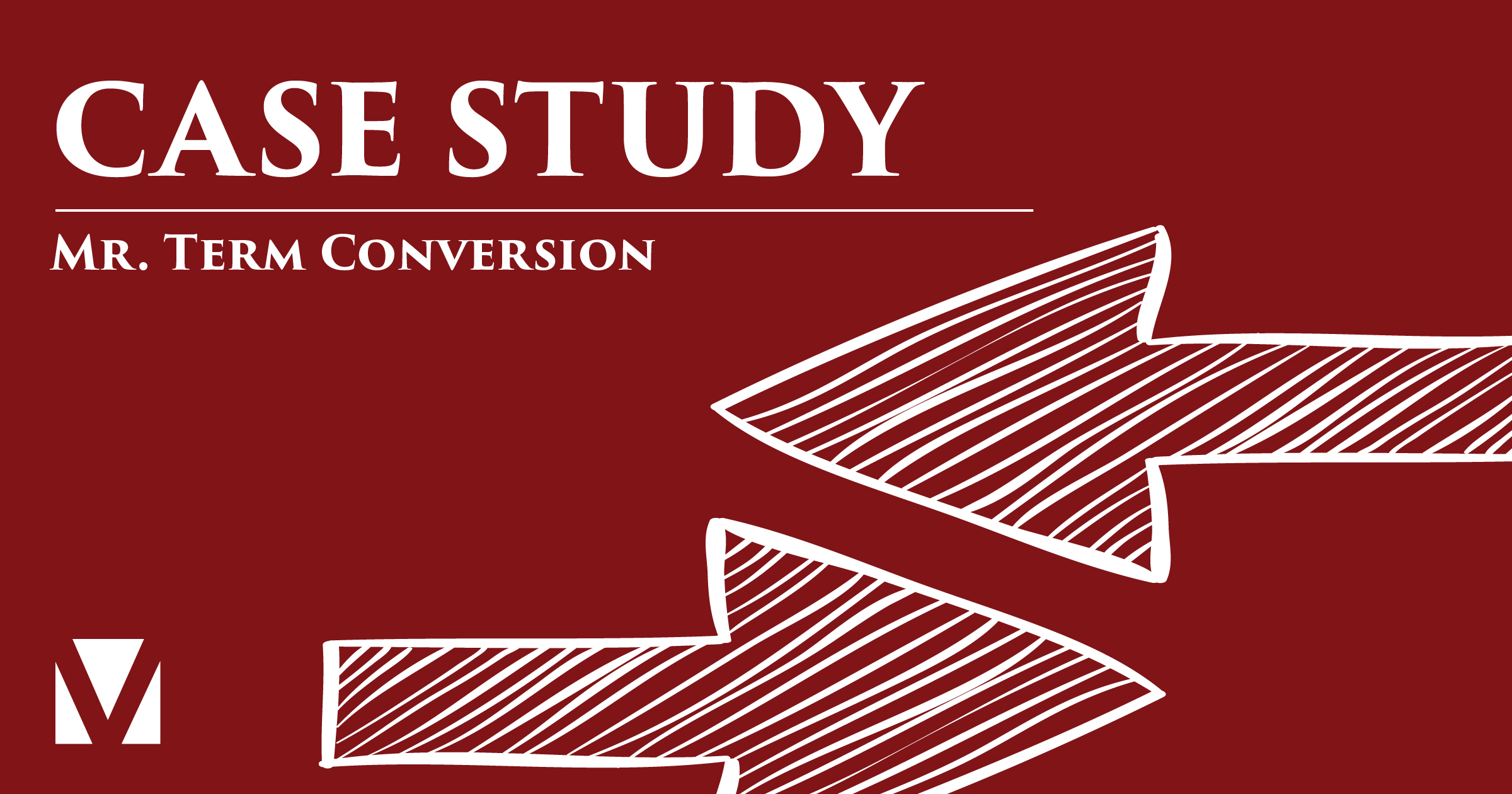 Case Study: Mr. Term Conversion