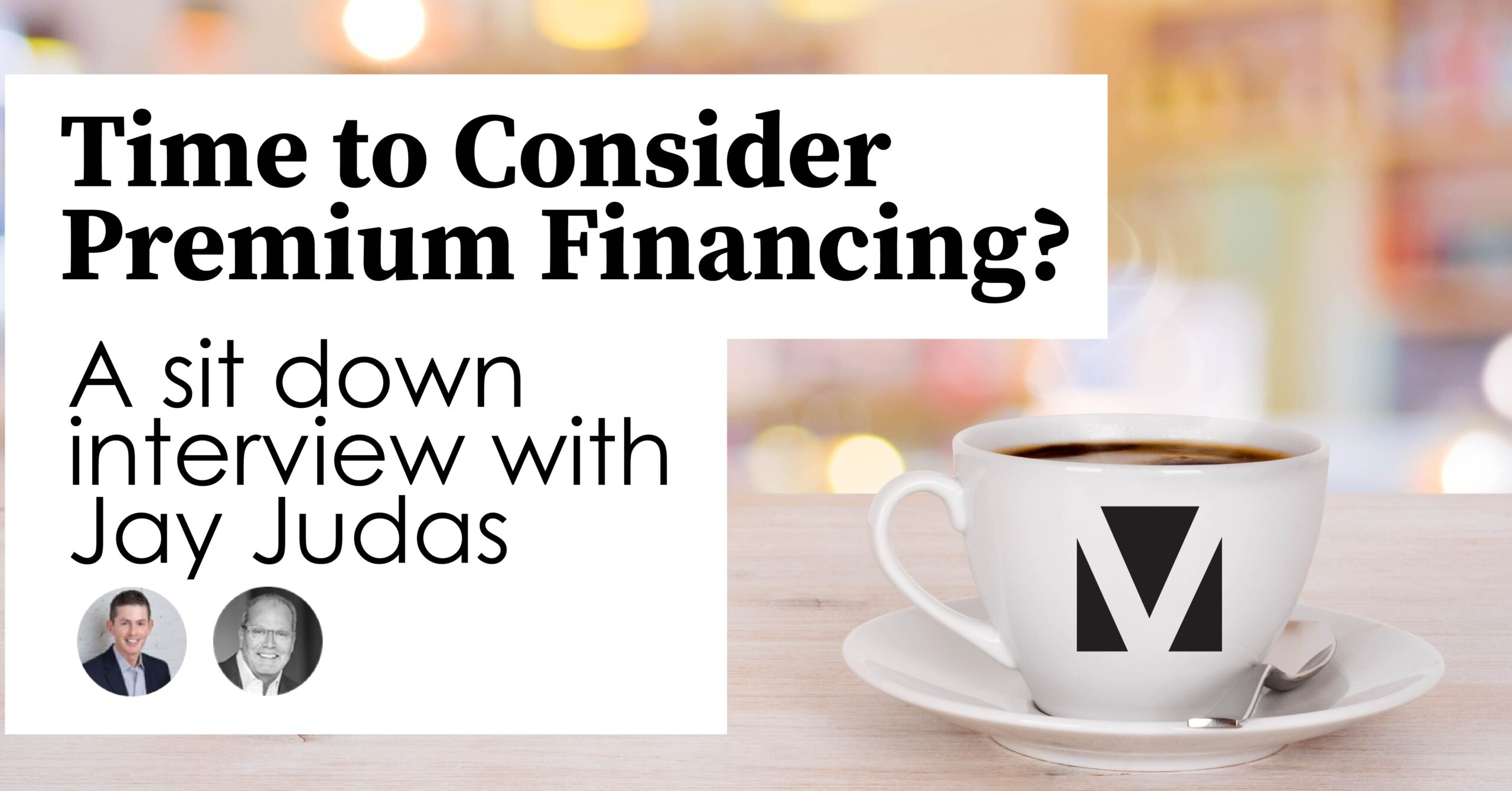 Time To Consider Premium Financing?