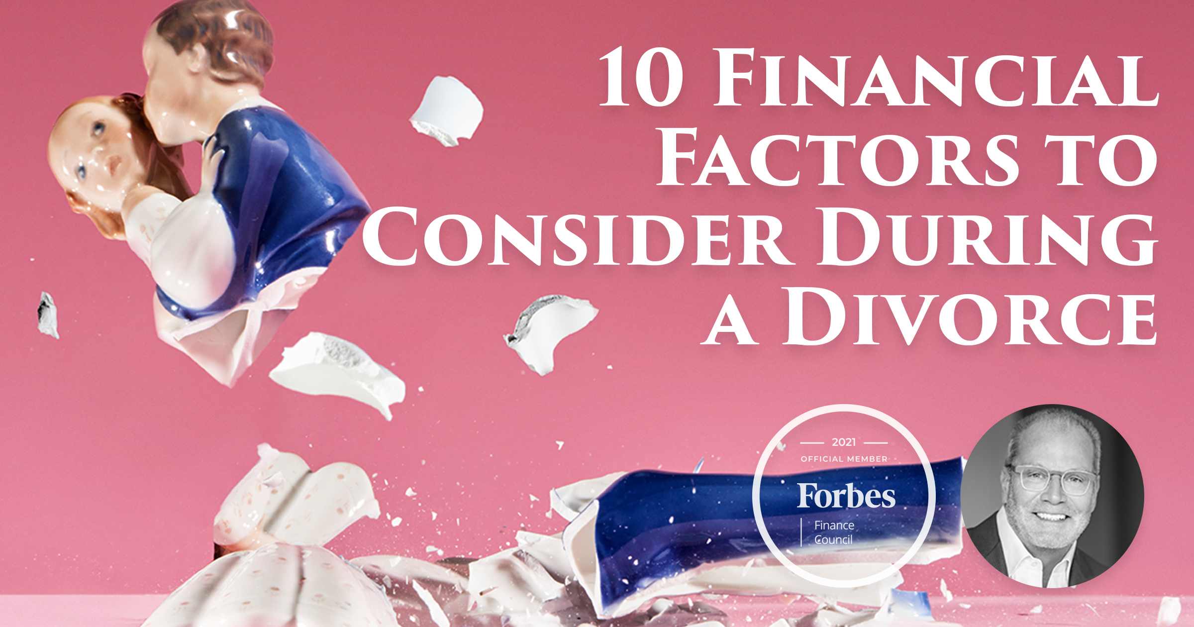 10 Financial Factors To Consider During A Divorce.